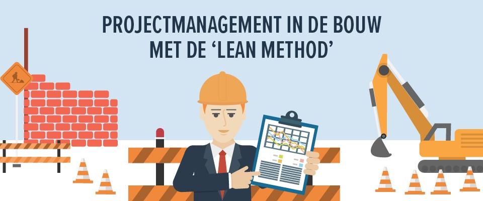 Projectmanagement in de bouw met de 'lean method'