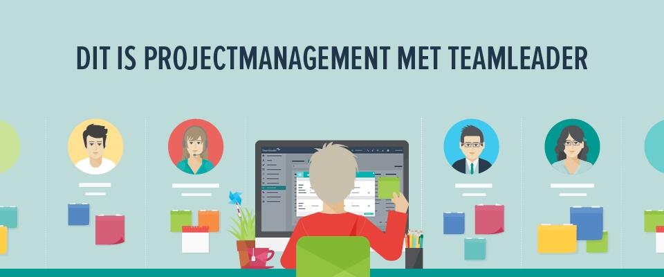 Dit is projectmanagement met Teamleader