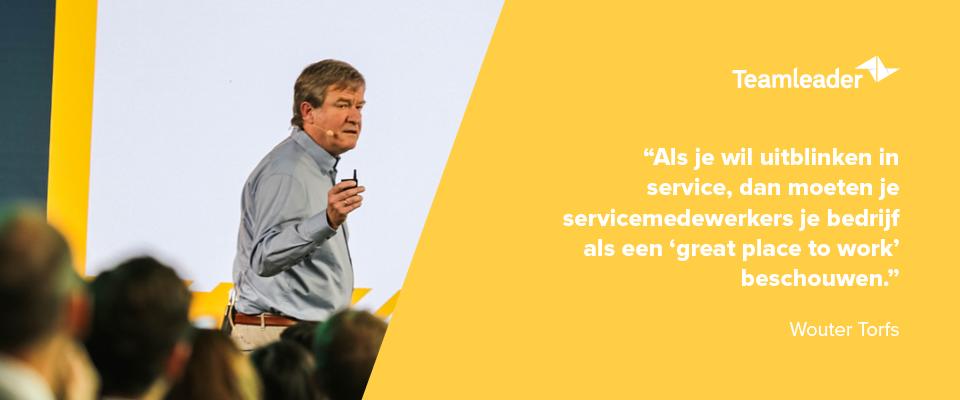 """""""Als je wil uitblinken in service, dan moeten je servicemedewerkers je bedrijf als een 'great place to work' beschouwen."""" - Wouter Torfs"""